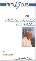 2016-07-07-Prier-15-jours--avec-Frère-Roger-de-Taizé.jpg